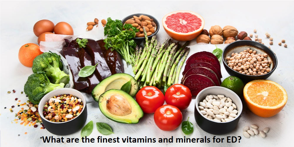 What are the finest vitamins and minerals for Erectile Dysfunction?
