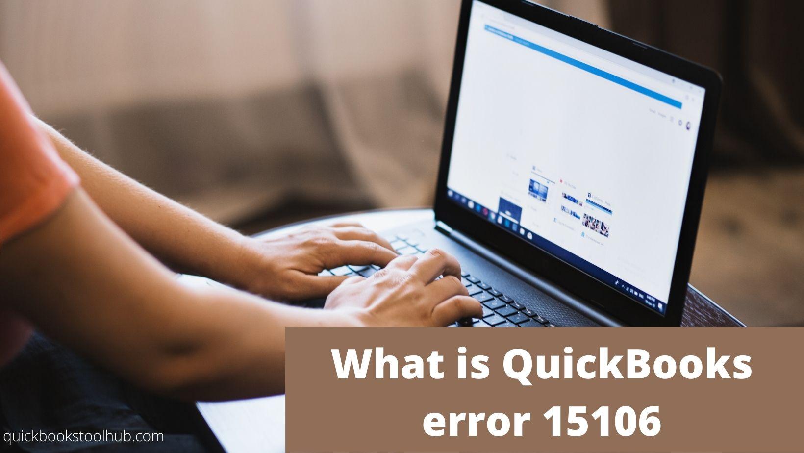 What is QuickBooks error 15106