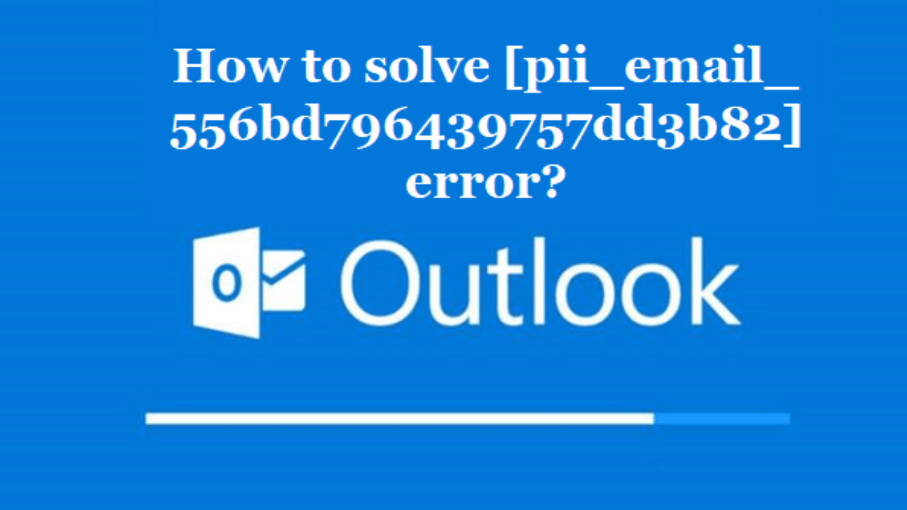 Fix [Pii_Email_556bd796439757dd3b82] Error in 1 Min